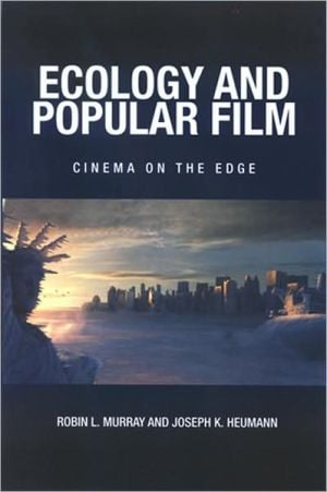 Ecology and Popular Film: Cinema on the Edge book written by Robin L. Murray