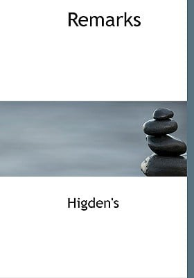 Remarks book written by Higden's
