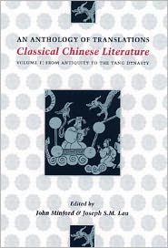 Classical Chinese Literature: An Anthology of Translations, Vol. 1 written by John Minford