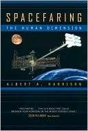Spacefaring: The Human Dimension written by Albert A. Harrison