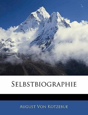 Selbstbiographie book written by Von Kotzebue, August