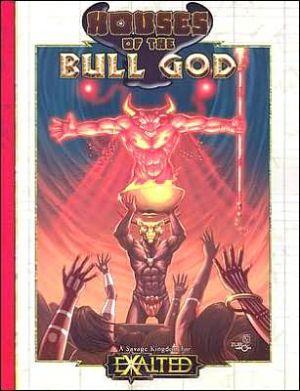 Exalted Houses of the Bull God book written by Michael Kessler