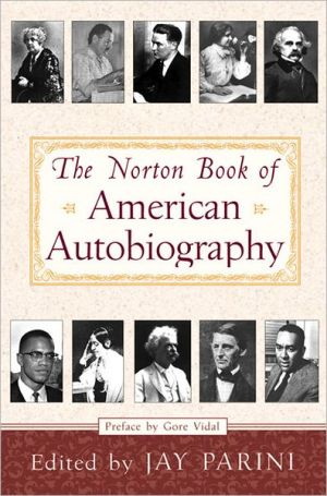 The Norton Book of American Autobiography written by Jay Parini