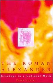 Roman Alexander : Reading a Cultural Myth book written by Diana Spencer