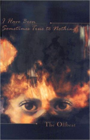 Offbeat 3, I Have Been Somtimes True to Nothing book written by Theresa Mlinarcik