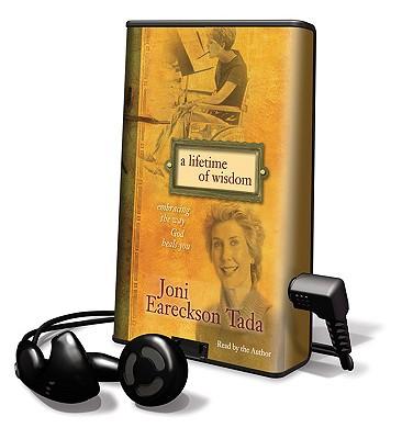 A Lifetime of Wisdom: Embracing the Way God Heals You written by Tada, Joni Eareckson