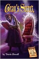 Gran's Secret book written by Trevis Powell