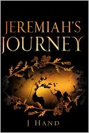 Jeremiah's Journey book written by J Hand