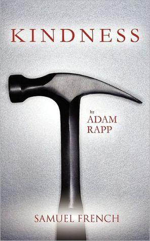 Kindness book written by Adam Rapp