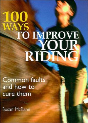 100 Ways to Improve Your Riding book written by Susan McBane