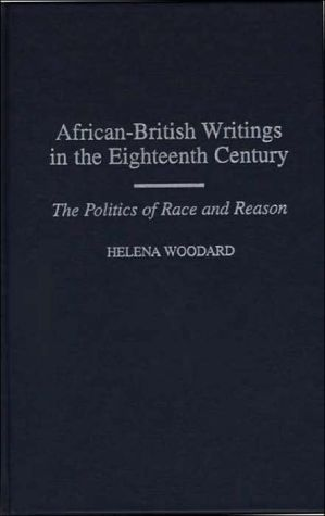 African-British Writings In The Eighteenth Century, Vol. 94 book written by Helena Woodard