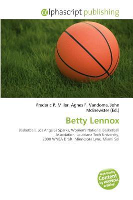 Betty Lennox written by Miller, Frederic P. , Vandome, Agnes F. , McBrewster, John