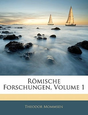 Rmische Forschungen, Volume 1 book written by Mommsen, Theodor