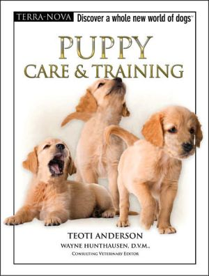 Puppy Care and Training book written by Teoti Anderson