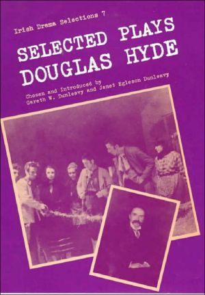 Selected Plays of Douglas Hyde book written by Douglas Hyde