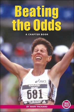 Beating the Odds: A Chapter Book book written by Mary Packard