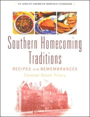 Southern Homecoming Traditions: Recipes and Remembrances book written by Carolyn Q. Tillery