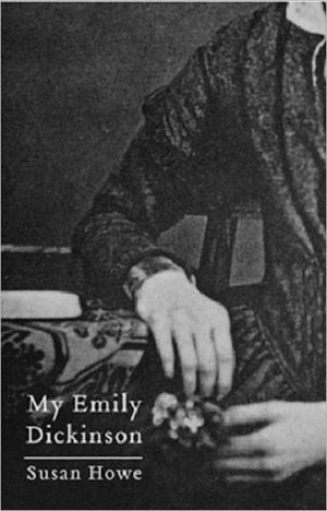 My Emily Dickinson book written by Susan Howe