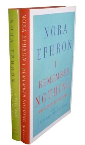 The Nora Ephron Bundle: I Feel Bad about My Neck and I Remember Nothing book written by Nora Ephron