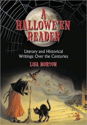 A Hallowe'en Anthology: Literary and Historical Writings over the Centuries book written by Lisa Morton