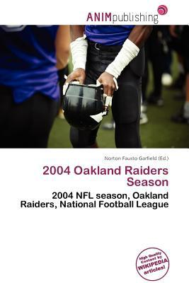 2004 Oakland Raiders Season written by Norton Fausto Garfield