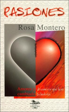 Pasiones/passions written by Rosa Montero