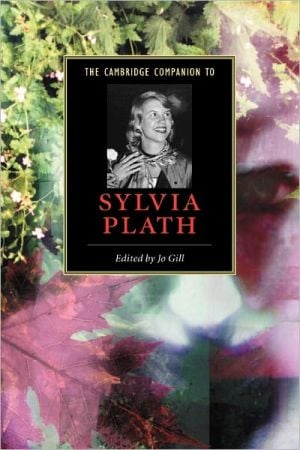 The Cambridge Companion to Sylvia Plath book written by Jo Gill