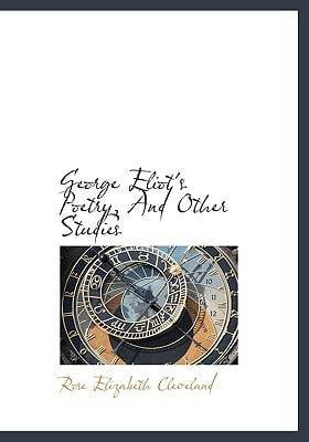 George Eliot's Poetry, and Other Studies book written by Cleveland, Rose Elizabeth