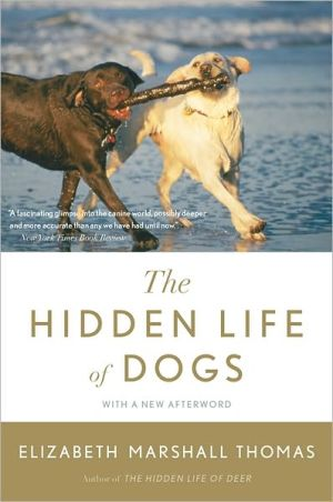 The Hidden Life of Dogs book written by Elizabeth Marshall Thomas