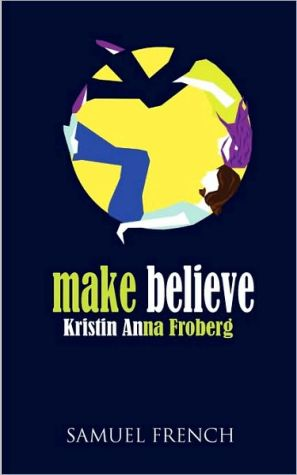 Make Believe book written by Kristin Anna Froberg