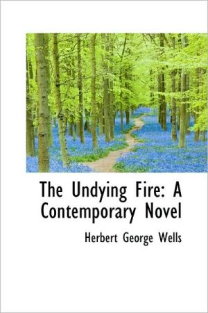 The Undying Fire book written by H. G. Wells