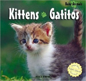 Kittens/Gatitos book written by Alice Twine