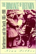 The Romance of Reunion: Northerners and the South, 1865-1900 book written by Nina Silber