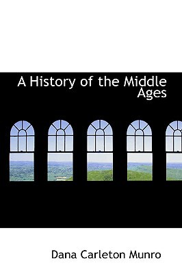 A History of the Middle Ages written by Dana Carleton Munro