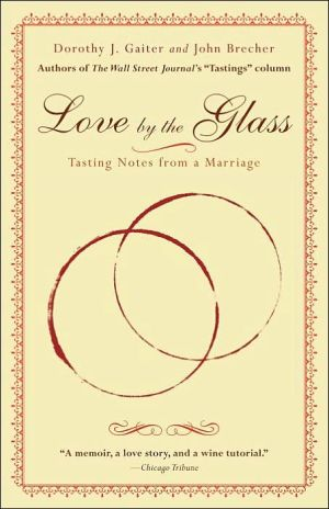 Love by the Glass book written by Dorothy J. Gaiter
