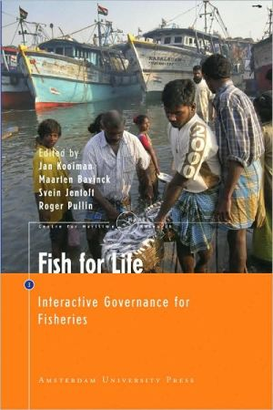 Fish for Life: Interactive Governance for Fisheries (MARE Publication Series #3) book written by Jan Kooiman
