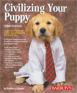 Civilizing Your Puppy book written by Barbara J. Wrede