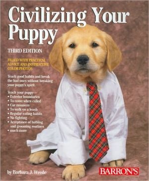 Civilizing Your Puppy written by Barbara J. Wrede