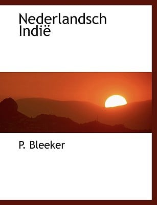 Nederlandsch Indi written by Bleeker, P.