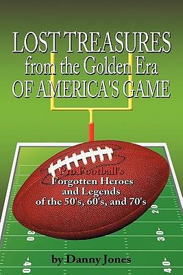 Lost Treasures from the Golden Era of America's Game written by Danny Jones
