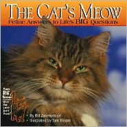 The Cat's Meow: Feline Answers to Life's Big Questions book written by Bill Zimmerman