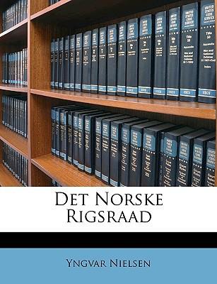 Det Norske Rigsraad book written by Nielsen, Yngvar