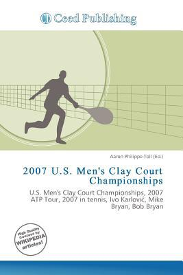 2007 U.S. Men's Clay Court Championships written by Aaron Philippe Toll