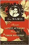 Las Mamis: Favorite Latino Authors Remember Their Mothers book written by Joie Davidow
