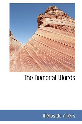 The Numeral-Words book written by Villiers, Melius De