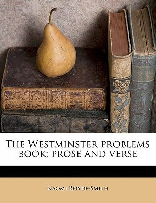 The Westminster Problems Book; Prose and Verse book written by Royde-Smith, Naomi