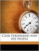 Czar Ferdinand and His People book written by John MacDonald
