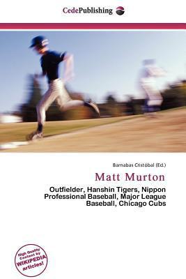 Matt Murton written by Barnabas Cristobal