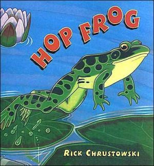 Hop Frog book written by Rick Chrustowski