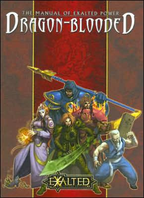 Manual of Exalted Power: Dragon-Blooded book written by White Wolf Publishing